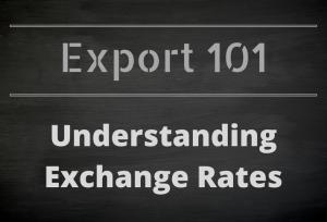 Export 101: Understanding Exchange Rates