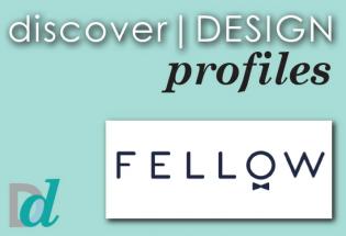 Discovering Design: Meet Fellow