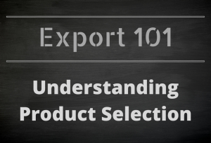 Export 101: Understanding Product Selection