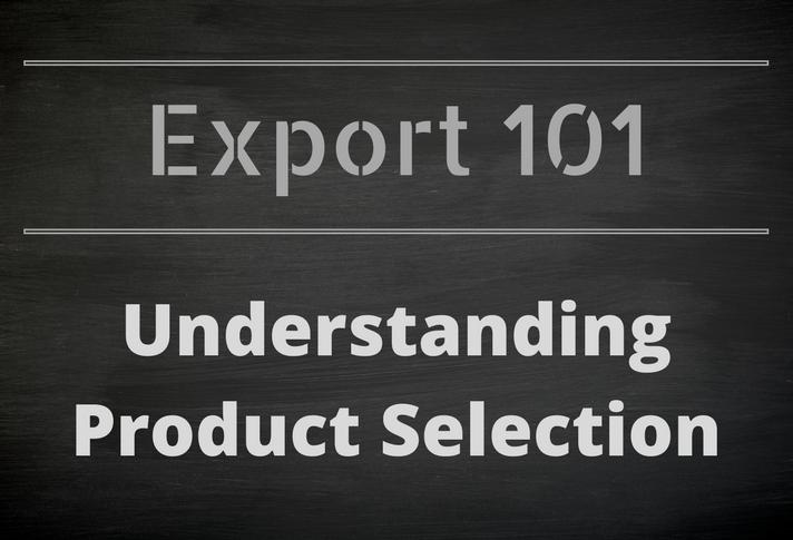 Export 101: Understanding Product Selection