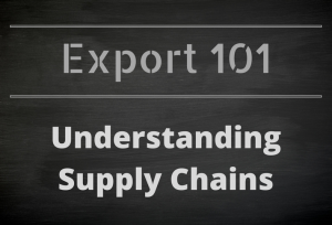 Export 101: Understanding Supply Chains