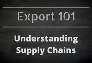 Export 101: Understanding Supply Chains