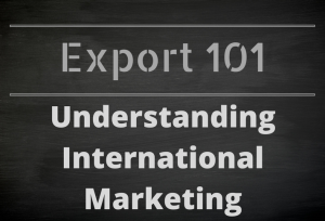 Export 101: Understanding International Marketing