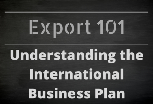 Export 101: Understanding the International Business Plan