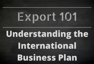 Export 101: Understanding the International Business Plan