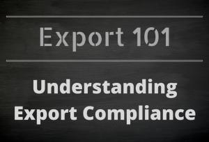 Export 101: Understanding Export Compliance