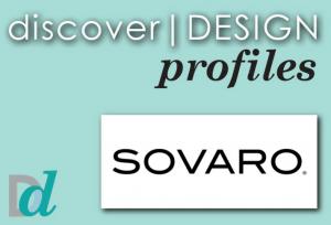 Discover Design: Meet Sovaro