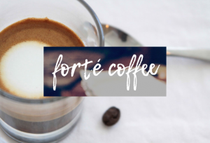 Retail Profile: Forté Coffee