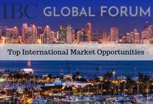 2019 Global Forum Recap: Top Market Opportunities: Mexico, Brazil, Colombia/Ecuador, India