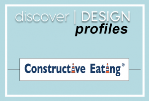 Discovering Design:  Constructive Eating